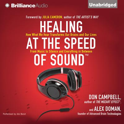 Healing at the Speed of Sound: How What We Hear Transforms Our Brains and Our Lives Audiobook, by Don Campbell