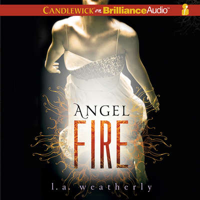 Angel Fire Audiobook, by L. A. Weatherly