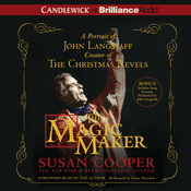 The Magic Maker: A Portrait of John Langstaff Creator of the Christmas Revels Audiobook, by Susan Cooper