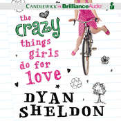 The Crazy Things Girls Do for Love, by Dyan Sheldon