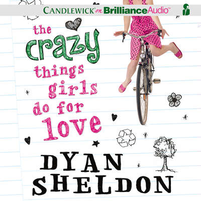 The Crazy Things Girls Do for Love Audiobook, by Dyan Sheldon