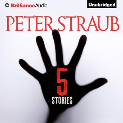 5 Stories Audiobook, by Peter Straub