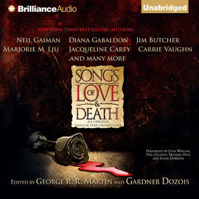 Songs of Love and Death: All-Original Tales of Star-Crossed Love Audiobook, by George R. R. Martin
