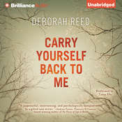 Carry Yourself Back to Me Audiobook, by Deborah Reed