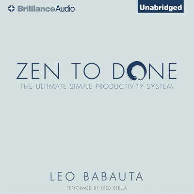 Zen to Done: The Ultimate Simple Productivity System Audiobook, by Leo Babauta