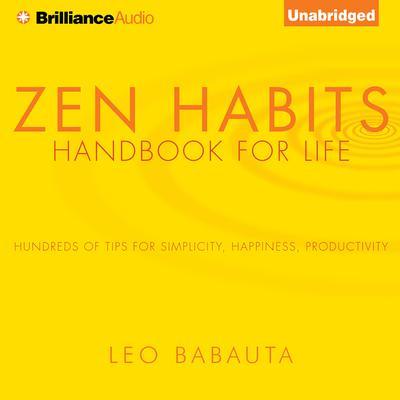 Zen Habits: Handbook for Life Audiobook, by Leo Babauta