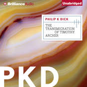 The Transmigration of Timothy Archer Audiobook, by Philip K. Dick