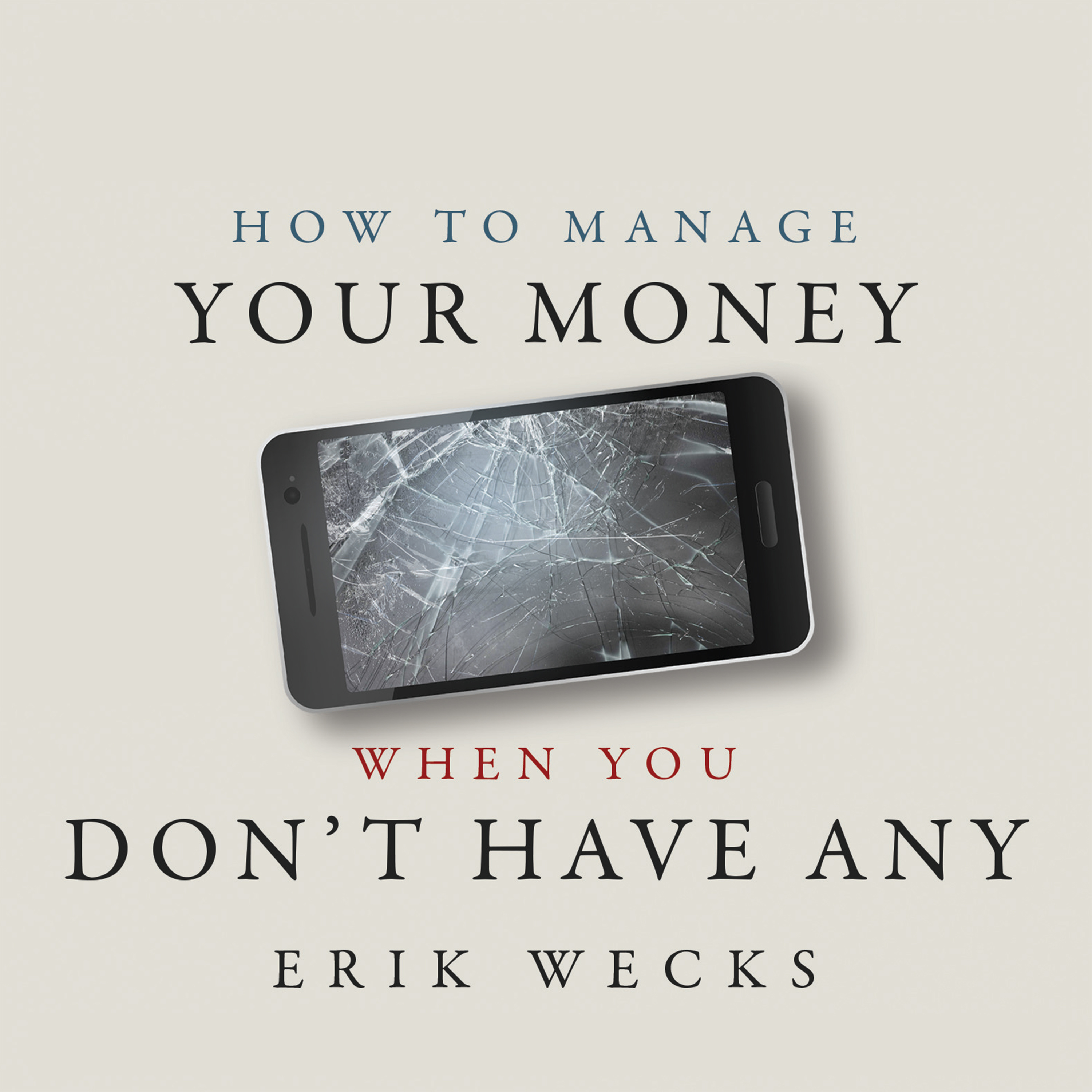 Printable How to Manage Your Money When You Don't Have Any Audiobook Cover Art