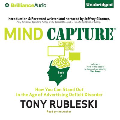 Mind Capture (Book 2): How You Can Stand Out in the Age of Advertising Deficit Disorder Audiobook, by Tony Rubleski
