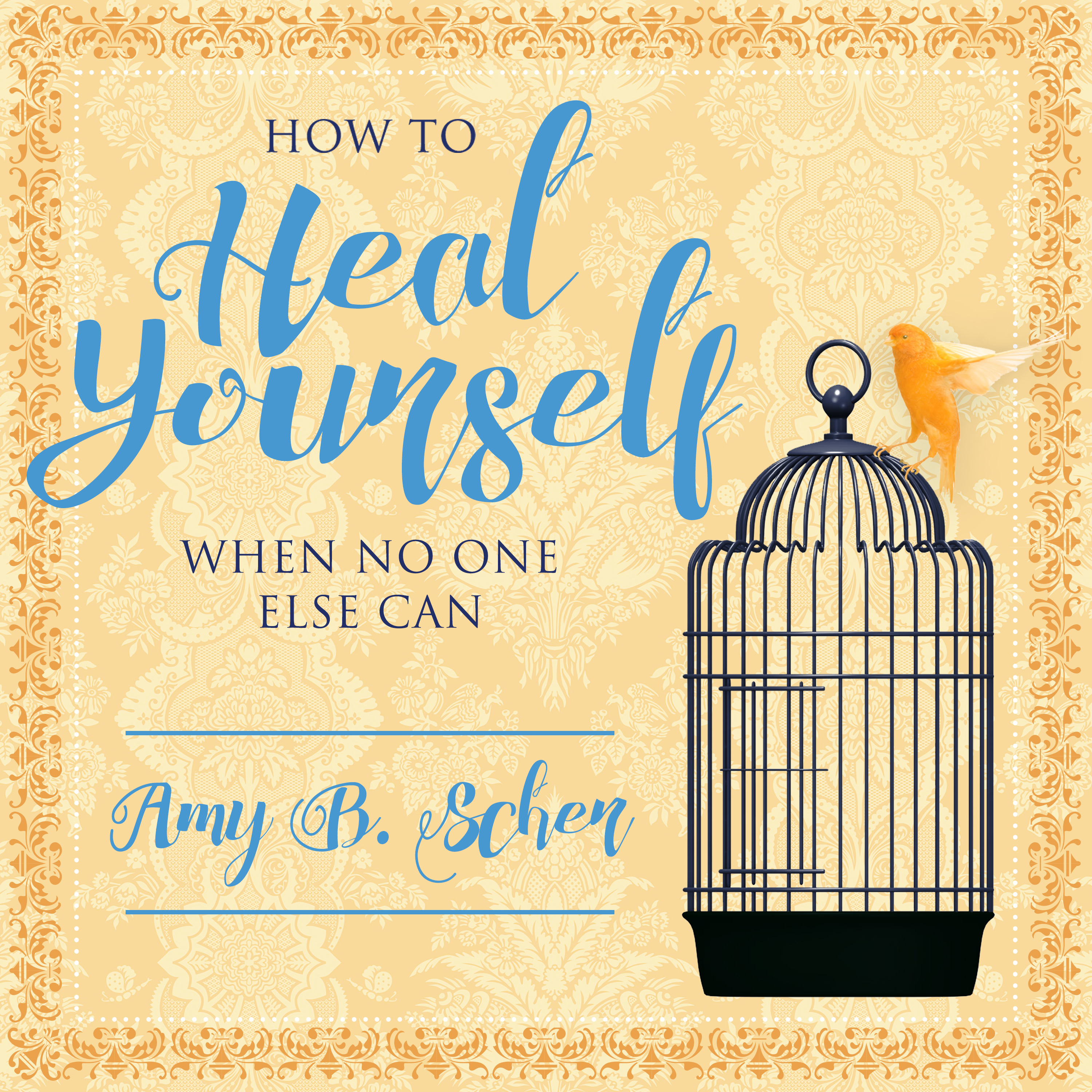 Printable How to Heal Yourself When No One Else Can:  A Total Self-Healing Approach for Mind, Body, and Spirit Audiobook Cover Art