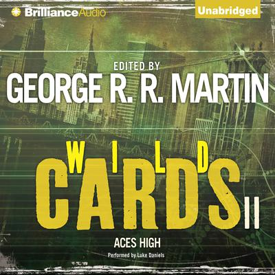 Wild Cards II: Aces High Audiobook, by George R. R. Martin