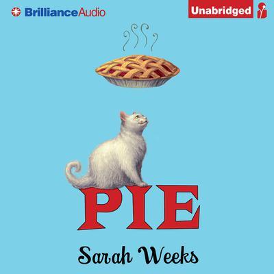 Pie Audiobook, by Sarah Weeks