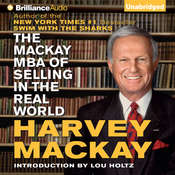 The Mackay MBA of Selling in The Real World, by Harvey Mackay