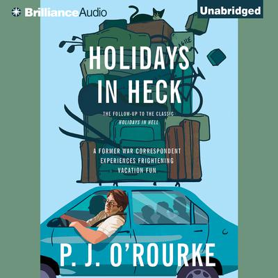 Holidays in Heck Audiobook, by P. J. O'Rourke