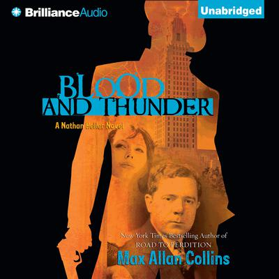 Blood and Thunder Audiobook, by Max Allan Collins