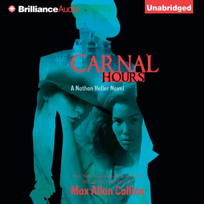 Carnal Hours Audiobook, by Max Allan Collins