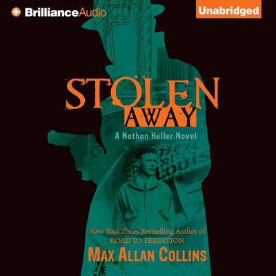 Stolen Away Audiobook, by Max Allan Collins