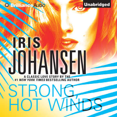 Strong, Hot Winds Audiobook, by Iris Johansen