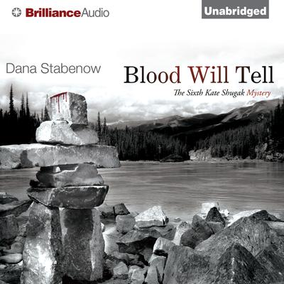 Blood Will Tell Audiobook, by Dana Stabenow