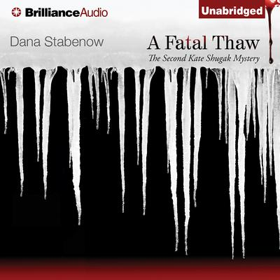 A Fatal Thaw Audiobook, by Dana Stabenow
