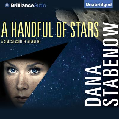 A Handful of Stars Audiobook, by Dana Stabenow