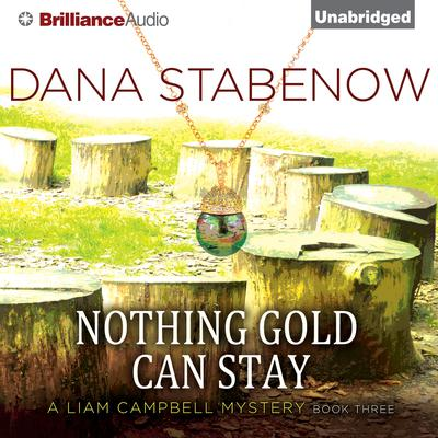 Nothing Gold Can Stay Audiobook, by Dana Stabenow