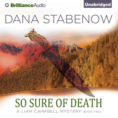 So Sure of Death: A Liam Campbell Mystery Audiobook, by Dana Stabenow