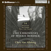 The Chronicles of Harris Burdick: Fourteen Amazing Authors Tell the Tales / With an Introduction by Lemony Snicket Audiobook, by Chris Van Allsburg