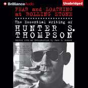 Fear and Loathing at Rolling Stone: The Essential Writing of Hunter S. Thompson, by Hunter S. Thompson