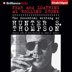Fear and Loathing at Rolling Stone: The Essential Writing of Hunter S. Thompson Audiobook, by Hunter S. Thompson