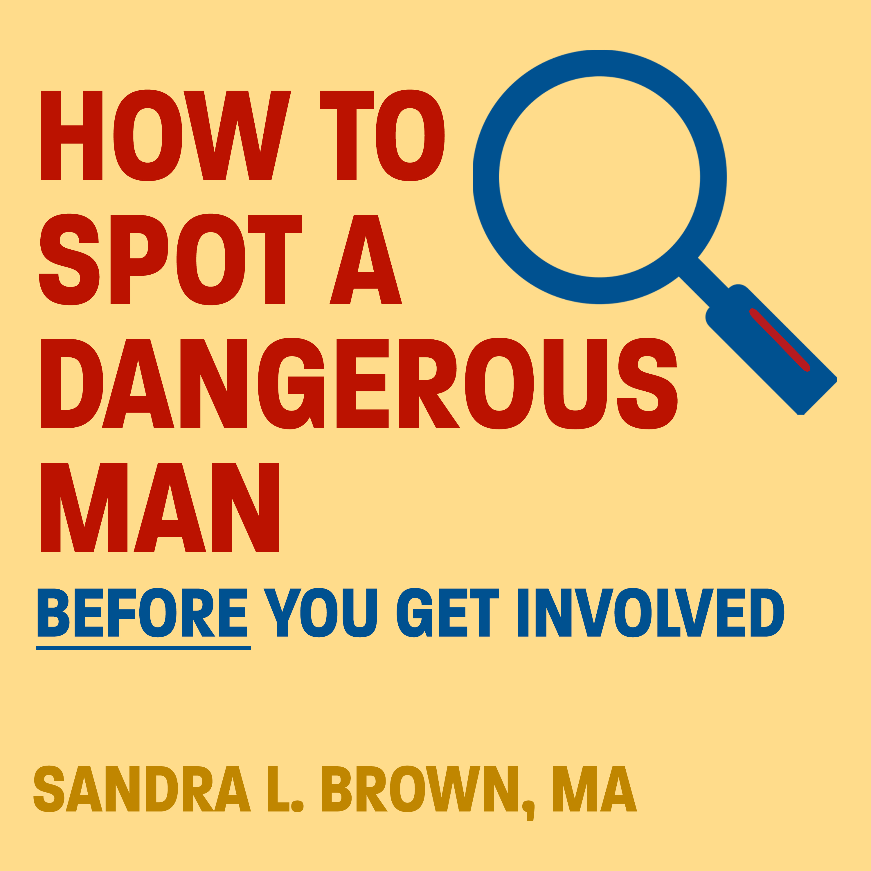 Printable How to Spot a Dangerous Man Before You Get Involved  Audiobook Cover Art