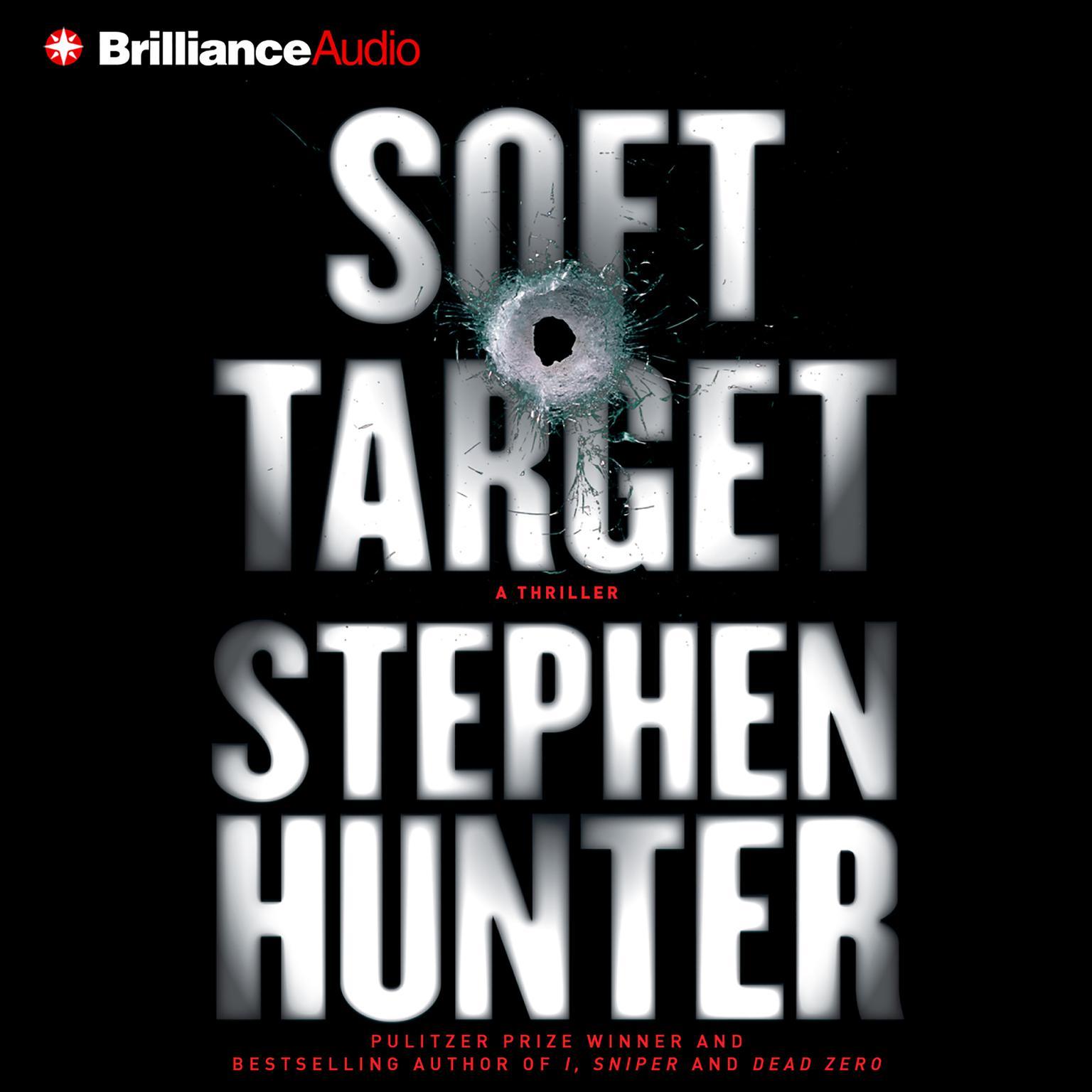Soft Target (Abridged) Audiobook, by Stephen Hunter