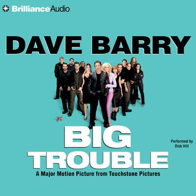 Big Trouble (Abridged) Audiobook, by Dave Barry