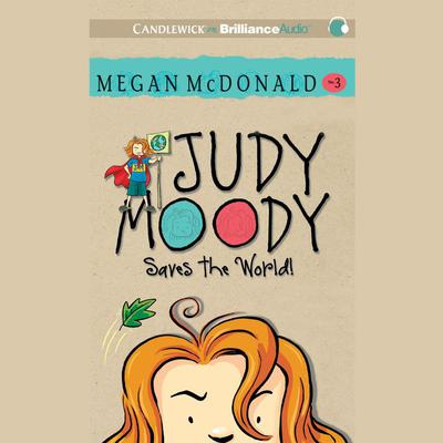 Judy Moody Saves the World! Audiobook, by