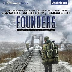 Founders: A Novel of the Coming Collapse Audiobook, by James Wesley Rawles