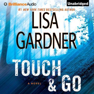 Touch & Go: A Novel Audiobook, by Lisa Gardner