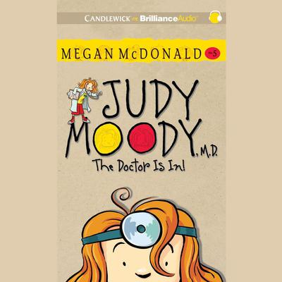 Judy Moody, M.D. (Book #5): The Doctor Is In! Audiobook, by Megan McDonald