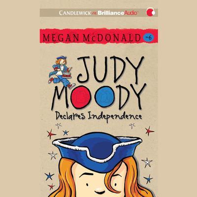 Judy Moody Declares Independence Audiobook, by Megan McDonald