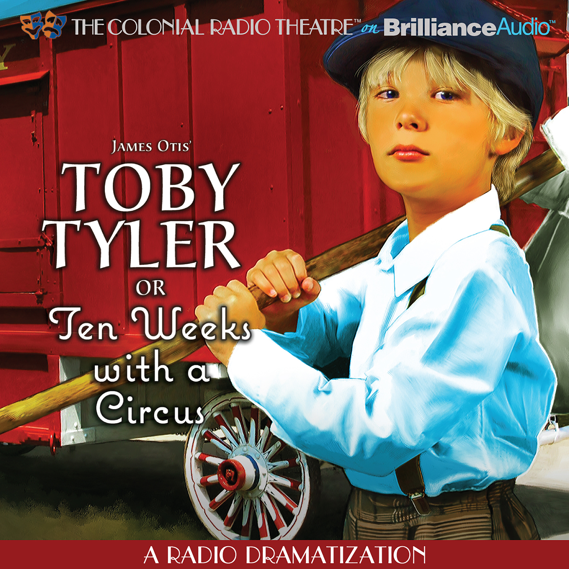 Printable Toby Tyler or Ten Weeks with a Circus: A Radio Dramatization Audiobook Cover Art