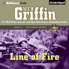 Line of Fire Audiobook, by W. E. B. Griffin