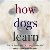How Dogs Learn Audiobook, by Mary R. Burch, Jon S. Bailey