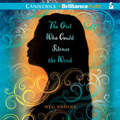 The Girl Who Could Silence the Wind, by Meg Medina