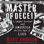 Master of Deceit: J. Edgar Hoover and America in the Age of Lies Audiobook, by Marc Aronson