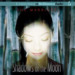 Shadows on the Moon Audiobook, by Zoë Marriott