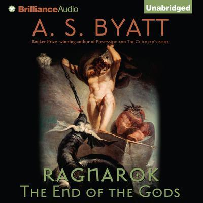 Ragnarok: The End of the Gods Audiobook, by A. S. Byatt