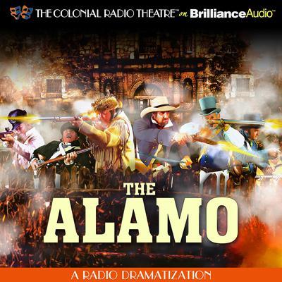 The Alamo: A Radio Dramatization Audiobook, by Jerry Robbins