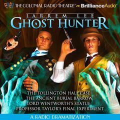 Jarrem Lee, Ghost Hunter, Vol. 1: A Radio Dramatization Audiobook, by Gareth Tilley