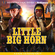 Little Big Horn: A Radio Dramatization Audiobook, by Jerry Robbins