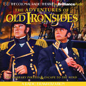 The Adventures of Old Ironsides: A Radio Dramatization Audiobook, by Jerry Robbins