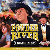 Powder River, Season Four: A Radio Dramatization, by Jerry Robbins